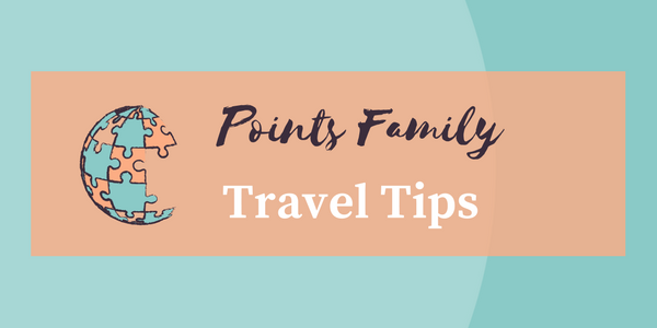 Points Family Travel Tips