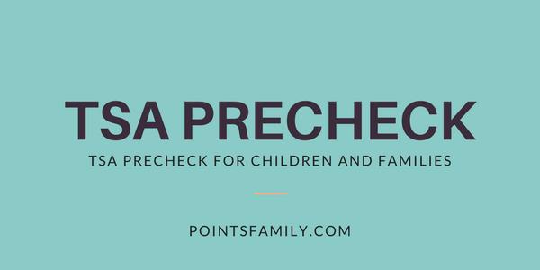 TSA Precheck for Children and Families
