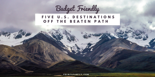 5 Budget Friendly U.S. Destinations off the Beaten Path