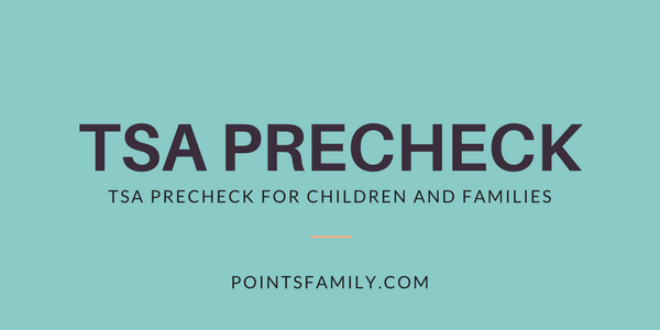 Tsa Precheck For Children And Families